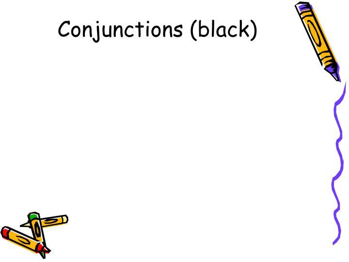Conjunctions black