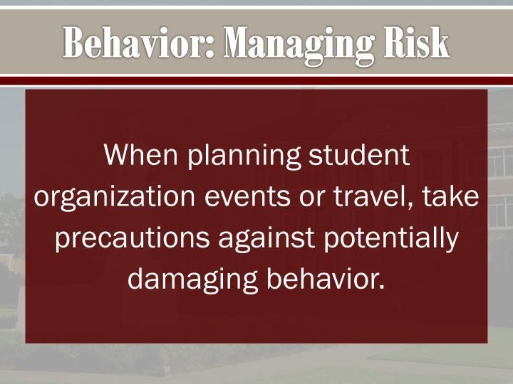 Behavior: Managing Risk