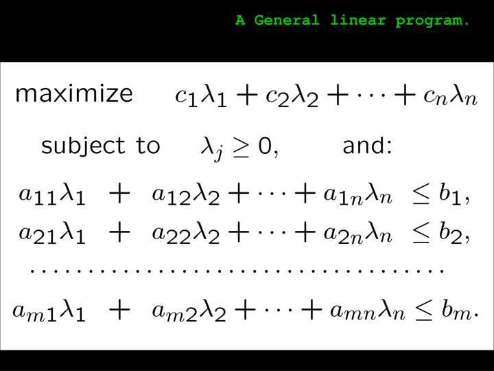 A General linear program.