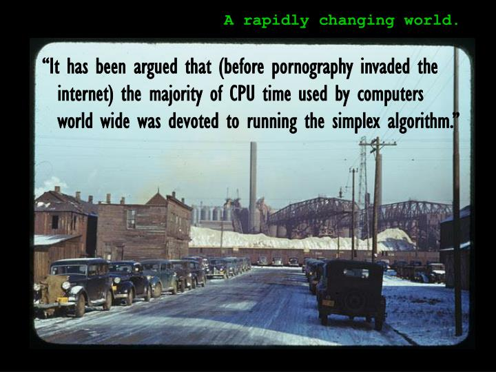 A rapidly changing world.
