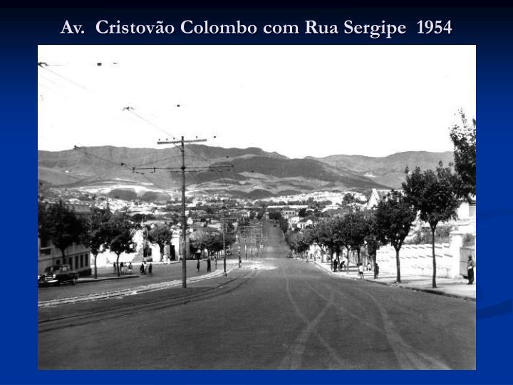 Av.  Cristovão Colombo com Rua Sergipe  1954