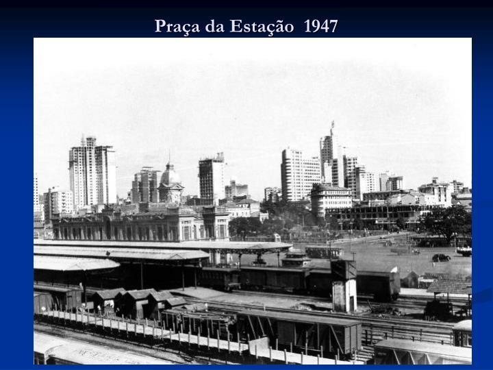 Praça da Estação  1947