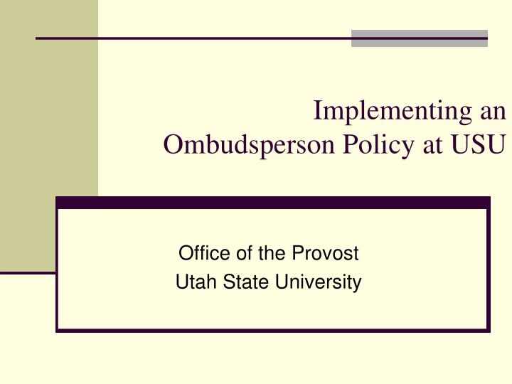implementing an ombudsperson policy at usu n.