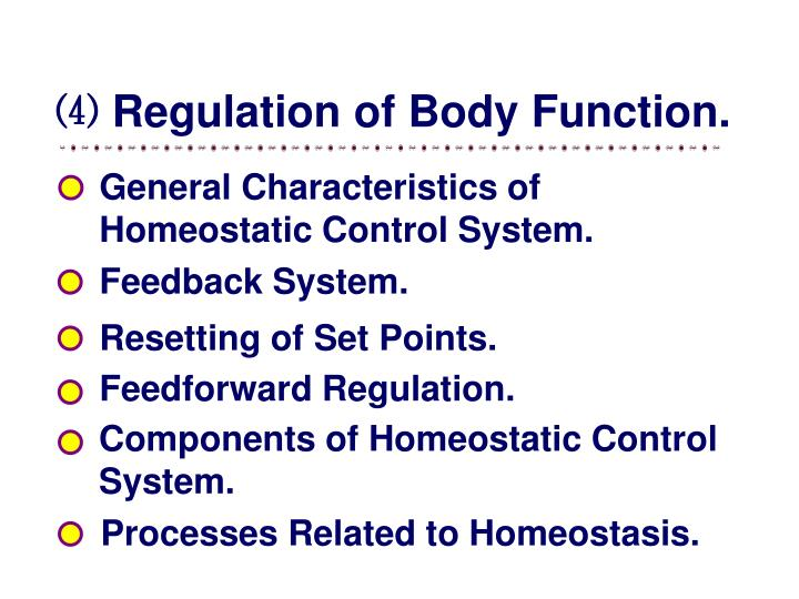⑷ Regulation of Body Function.