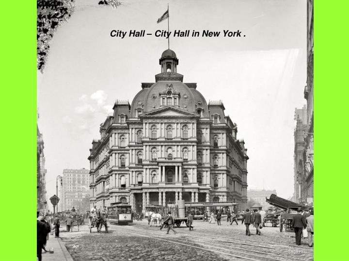 City Hall – City Hall in New York .