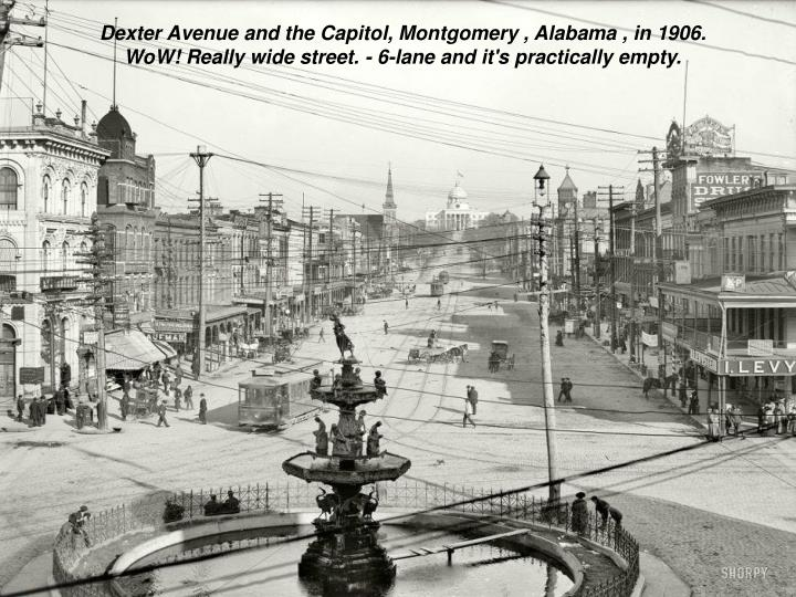 Dexter Avenue and the Capitol, Montgomery , Alabama , in 1906.