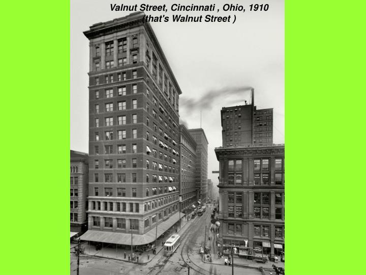 Valnut Street, Cincinnati , Ohio, 1910