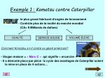 exemple 1 komatsu contre caterpillar