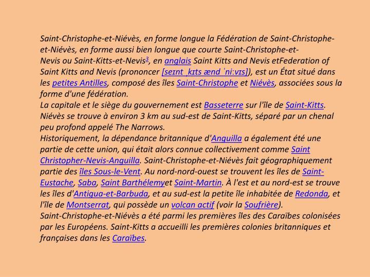 Saint-Christophe-et-Niévès, en forme longue laFédération de Saint-Christophe-et-Niévès, en forme aussi bien longue que courteSaint-Christophe-et-NevisouSaint-Kitts-et-Nevis