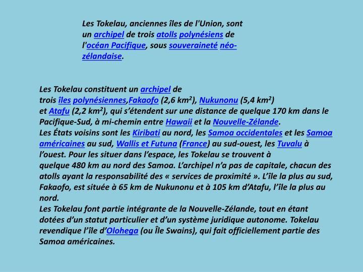 LesTokelau, anciennes îles de l'Union, sont un