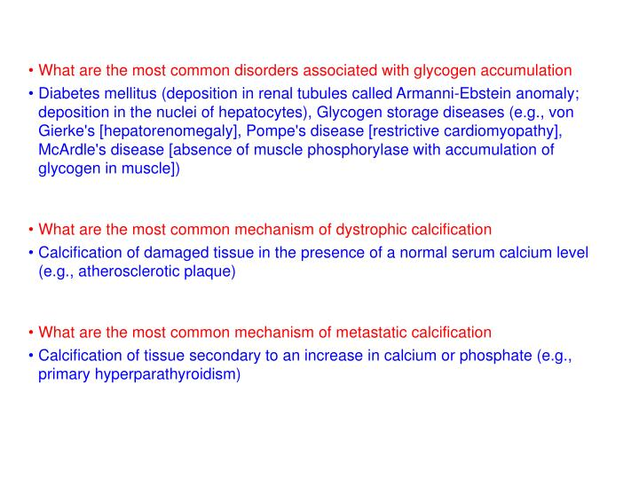 What are the most common disorders associated with glycogen accumulation