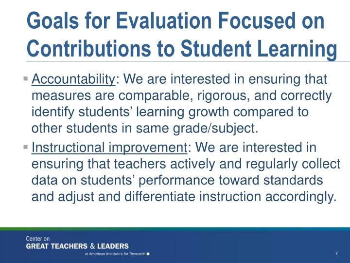 Goals for Evaluation Focused on Contributions to Student Learning