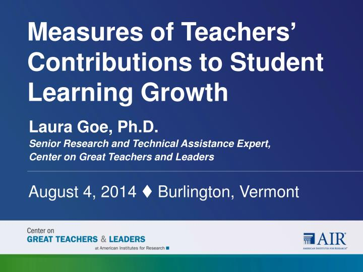Measures of teachers contributions to student learning growth