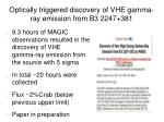 optically triggered discovery of vhe gamma ray emission from b3 2247 381