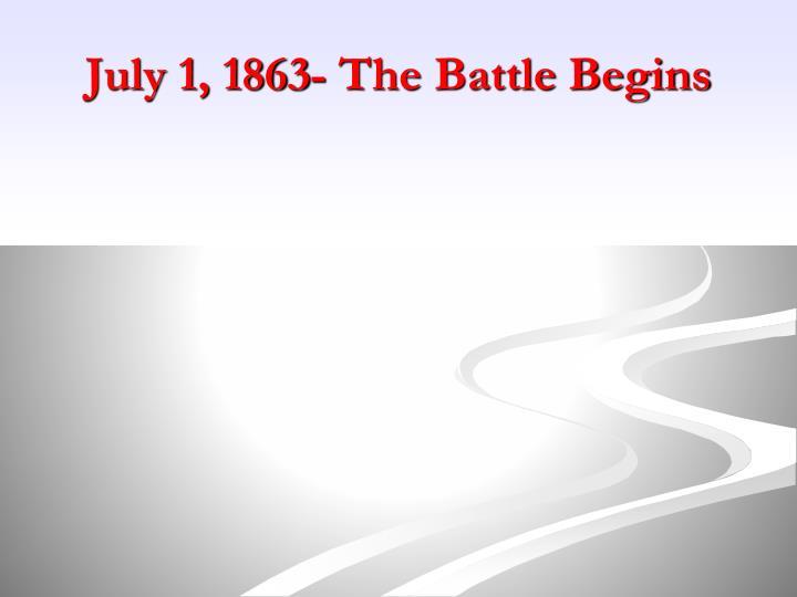 July 1, 1863- The Battle Begins