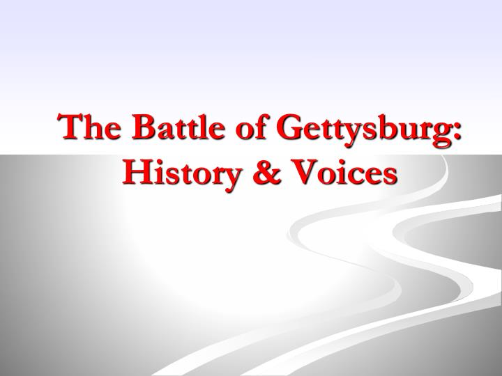 The battle of gettysburg history voices