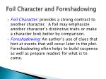 foil character and foreshadowing