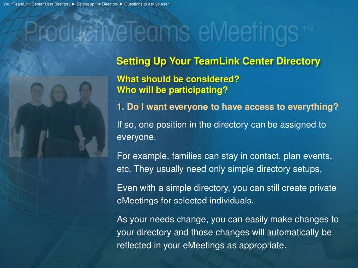 Your TeamLink Center User Directory ► Setting up the Directory ► Questions to ask yourself