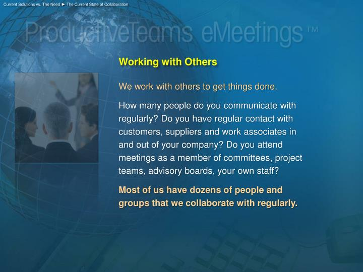 Current Solutions vs. The Need ► The Current State of Collaboration