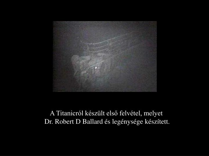 A Titanicról készült első felvétel, melyet