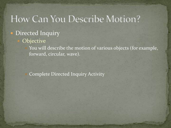 How can you describe motion