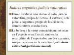 judicis cognitius judicis valoratius