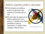 judicis cognitius judicis valoratius2