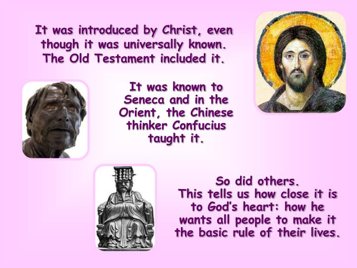 It was introduced by Christ, even though it was universally known.