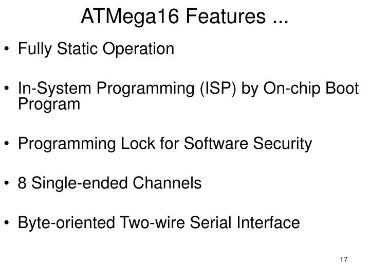 ATMega16 Features ...