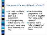 how successful were liberal reforms