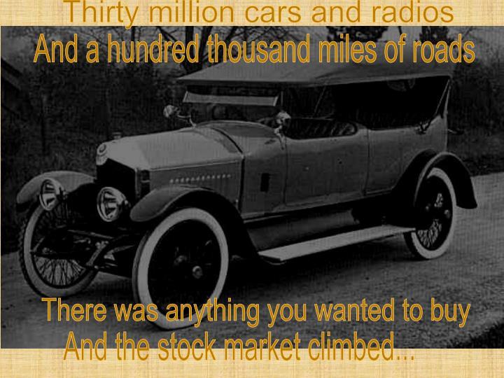 Thirty million cars and radios