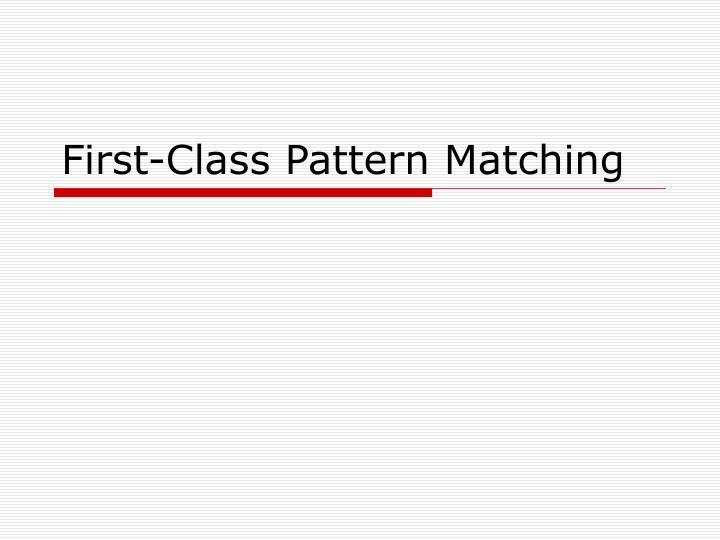 First-Class Pattern Matching
