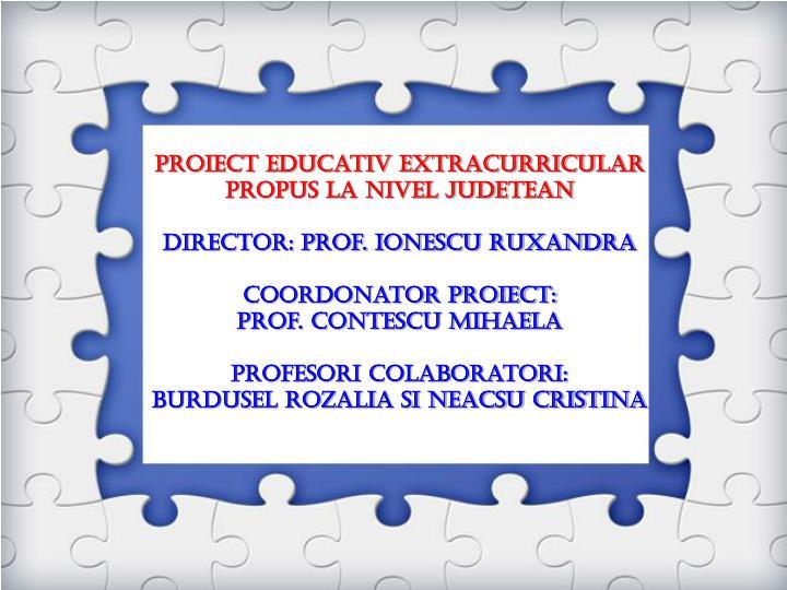 Proiect educativ extracurricular propus la nivel jude