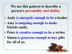 we use this pattern to describe a person s personality and ability