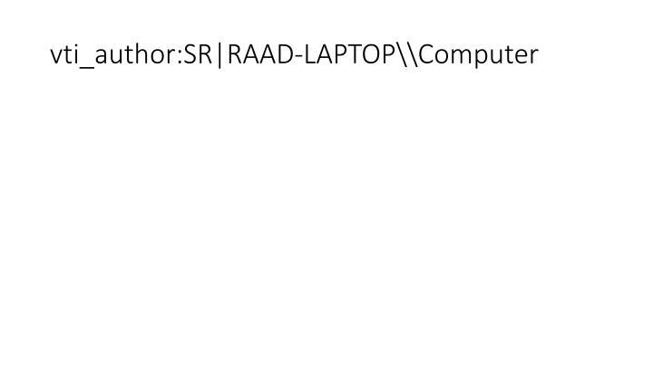 vti_author:SR|RAAD-LAPTOP\\Computer