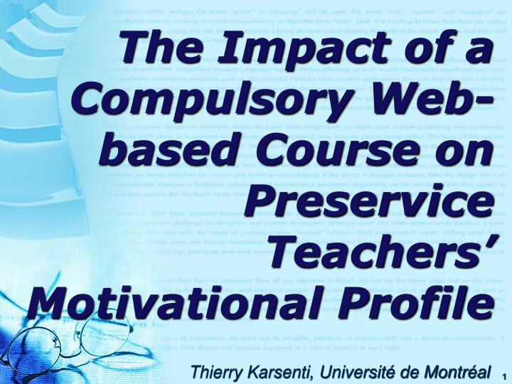The impact of a compulsory web based course on preservice teachers motivational profile