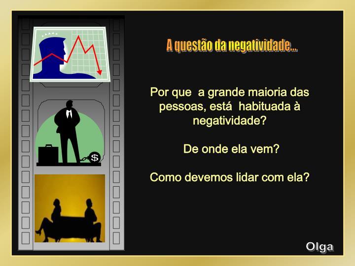 A questão da negatividade...