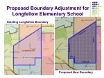 proposed boundary adjustment for longfellow elementary school