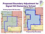 proposed boundary adjustment for signal hill elementary school