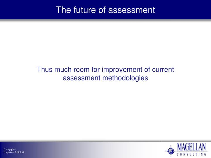 The future of assessment1
