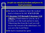 joseph was raised to freedom and power by god s provisions7