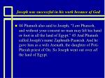joseph was successful in his work because of god18