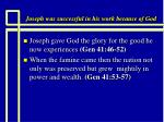 joseph was successful in his work because of god22
