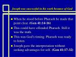 joseph was successful in his work because of god5