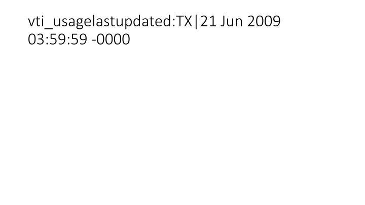 vti_usagelastupdated:TX|21 Jun 2009 03:59:59 -0000