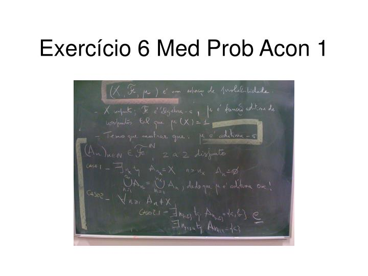 Exerc cio 6 med prob acon 1