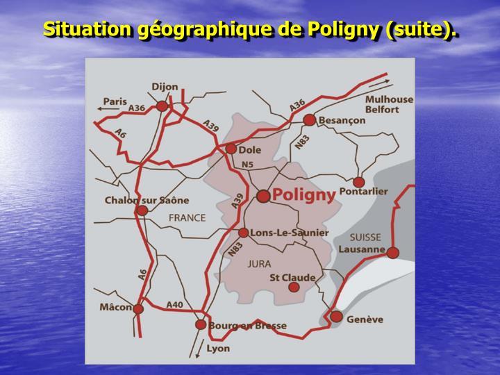 Situation géographique de Poligny (suite).