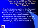 teaching file and clinical trial export example teaching file use case part 1 selection