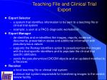 teaching file and clinical trial export