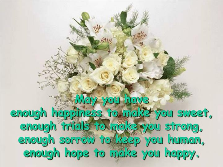 May you have